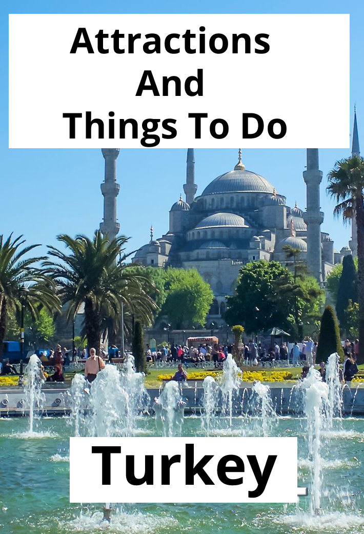 Turkey – Attractions And Things To Do