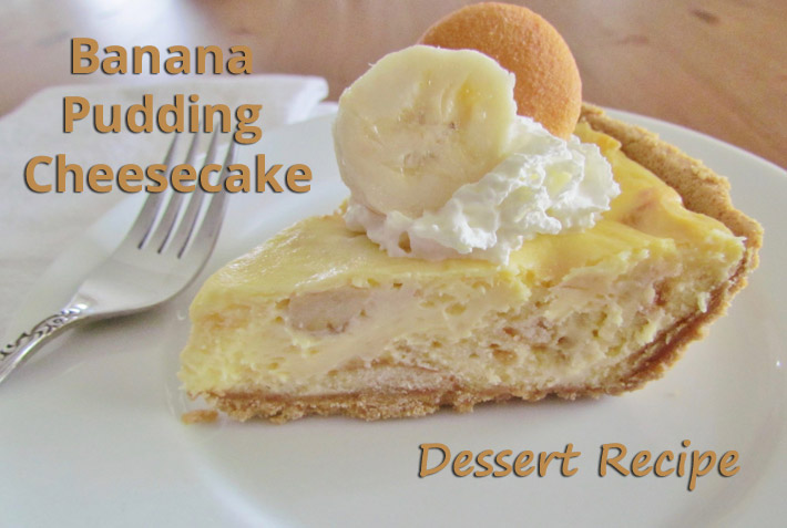 Banana Pudding Cheesecake – Dessert Recipe