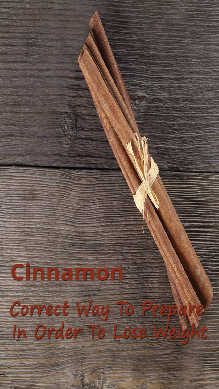 Correct Way To Prepare Cinnamon In Order To Lose Weight