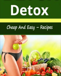 Detox: Cheap And Easy – Recipes