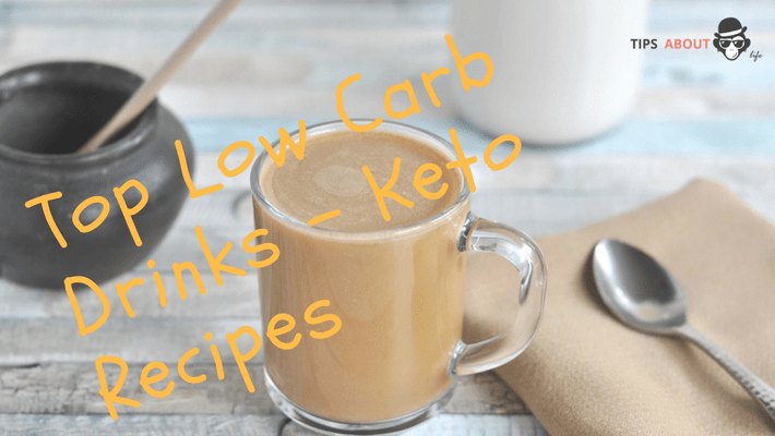 Top Low Carb Drinks – Keto Recipes