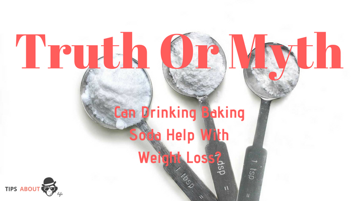 Truth Or Myth – Can Drinking Baking Soda Help With Weight Loss?