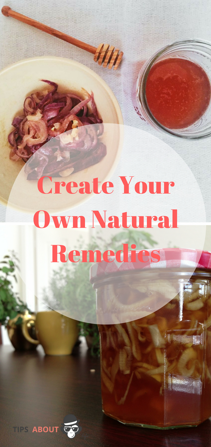 Create Your Own Natural Remedies
