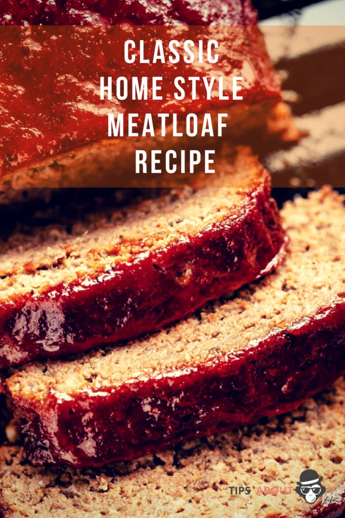 Classic Home Style Meatloaf - Recipe