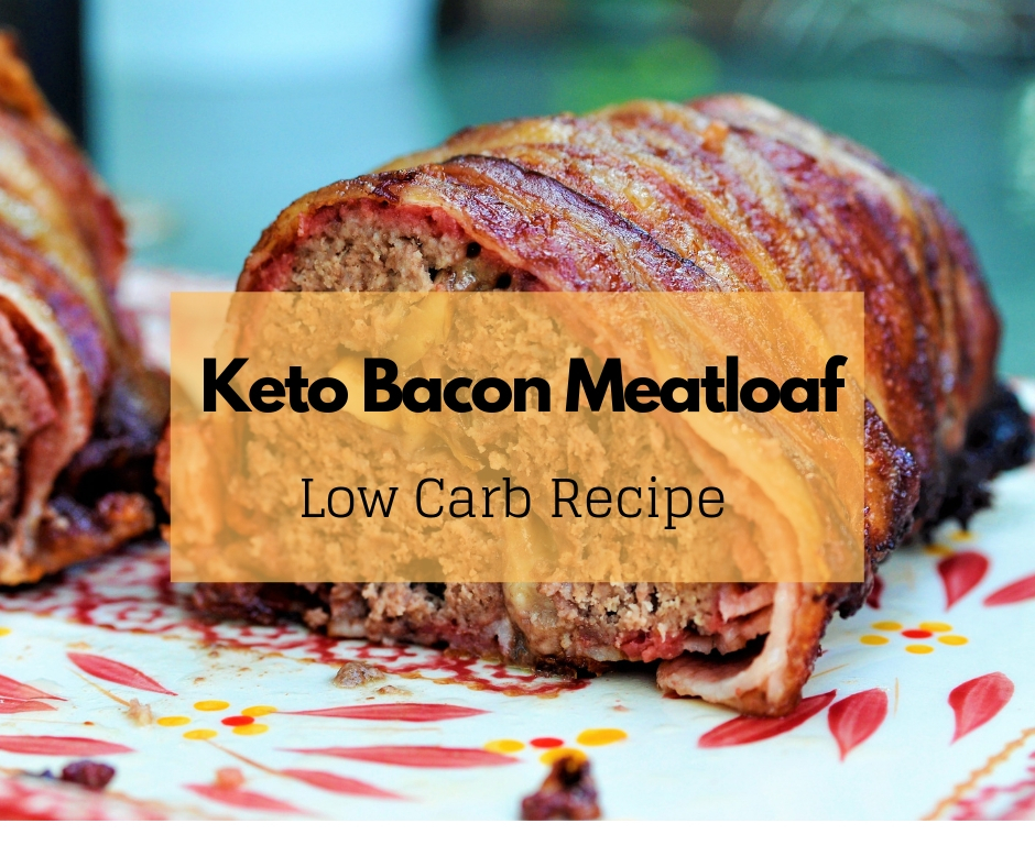 Keto Bacon Meatloaf - Low Carb Recipe
