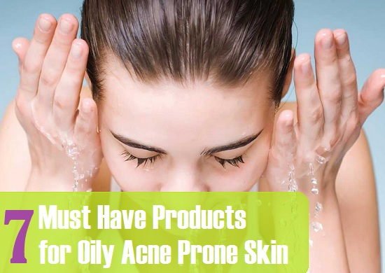 Must Have products for Oily Acne Prone Skin