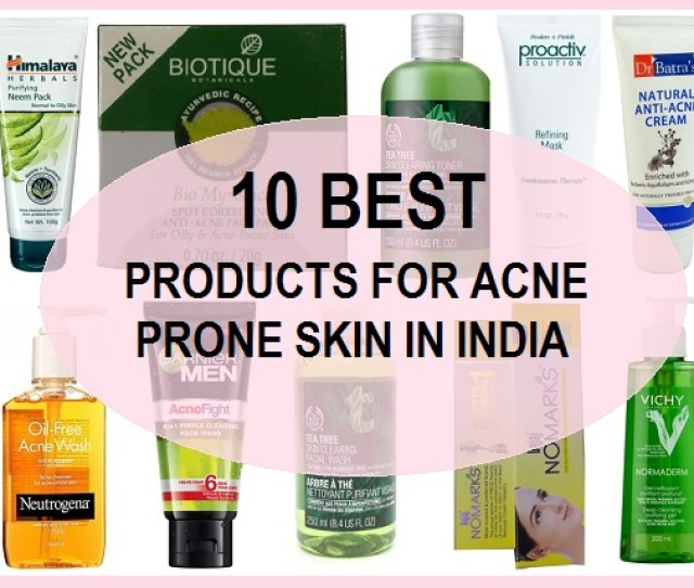 Best Acne Prone Skin Priducts In India