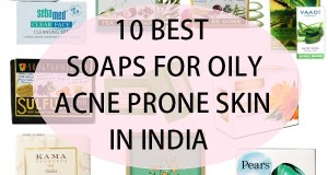 10 best soaps for oily acne skin in India