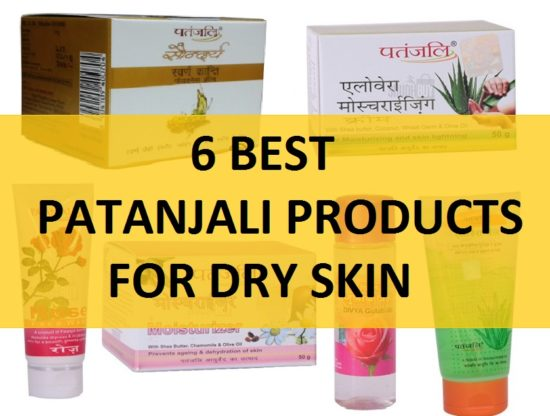 5 Best Patanjali Products for Dry Skin with Price in India