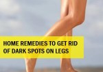 Home Remedies for Dark Spots on Legs, Knees and Thighs