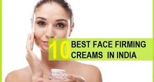 best face firming creams in india