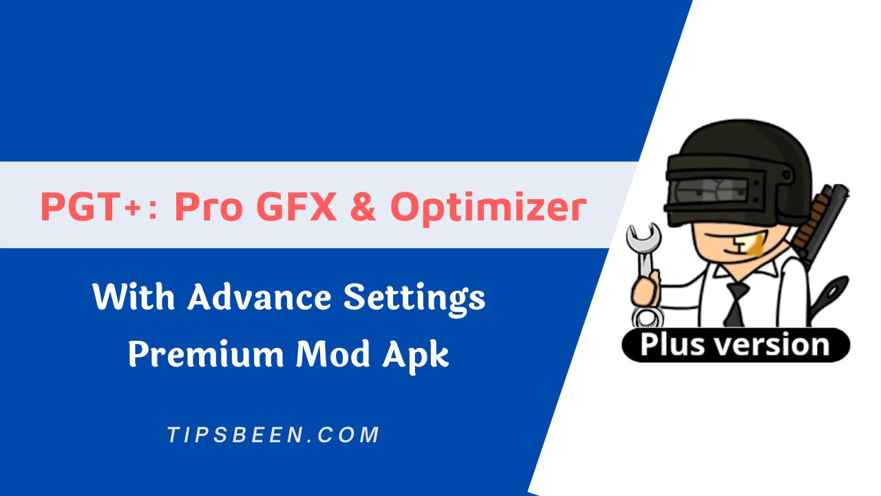 PGT+ Pro GFX & Optimizer (With Advance Settings Premium Apk)