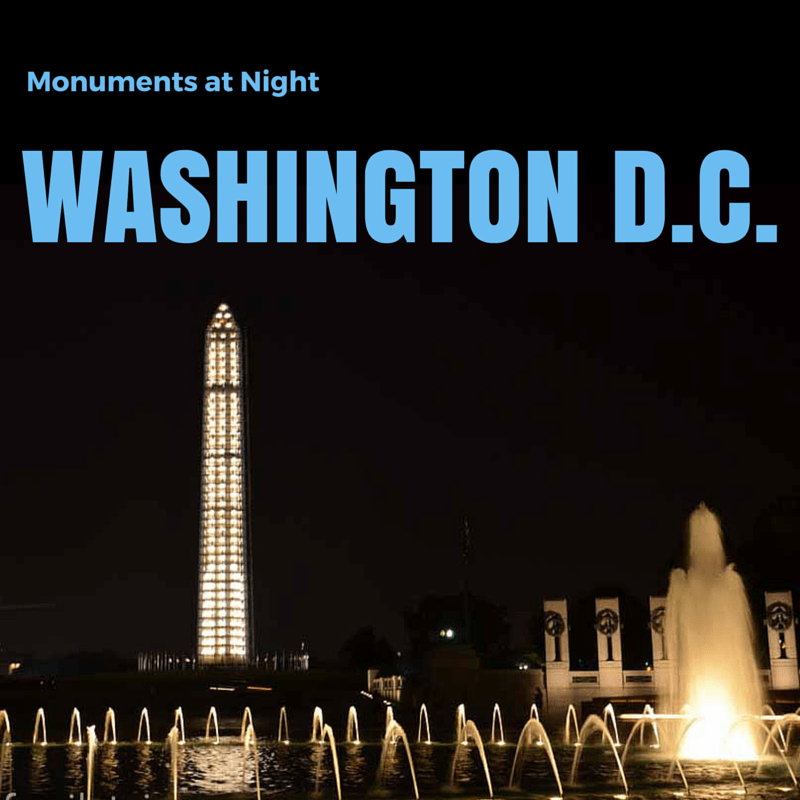 Washington D.C. Monuments at Night | tipsforfamilytrips.com