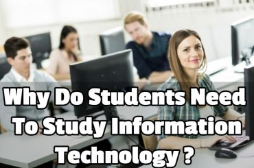 Why Do Students Need To Study Information Technology