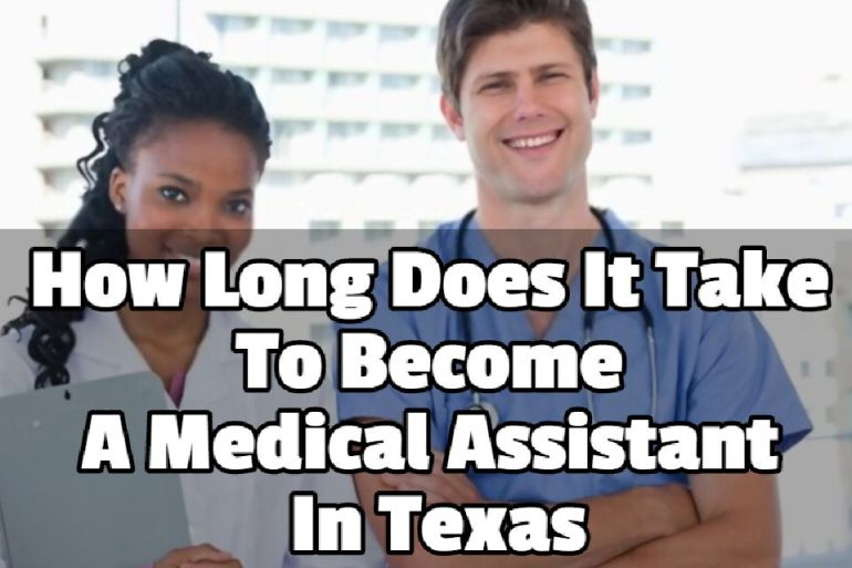 how long does it take to become a medical assistant in texas