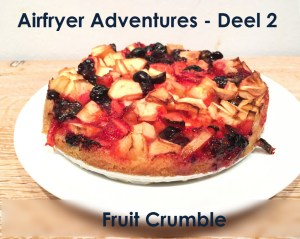 Airfryer Adventures – Deel 2: Fruit Crumble