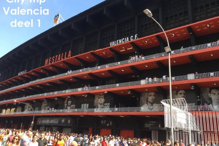 City Trip Valencia Deel 1 – Valencia – Atlético Madrid