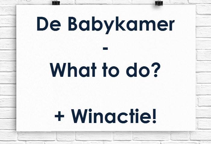 Babykamer, what to do? + winactie