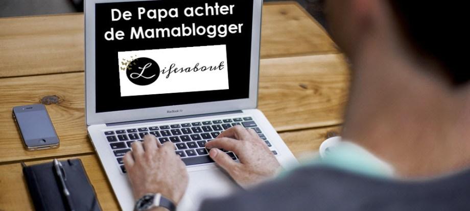 Papa achter de Mamablogger Life's About