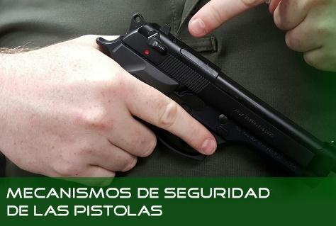 Consideraciones Operativas y Tácticas sobre los mecanismos de seguridad de las pistolas