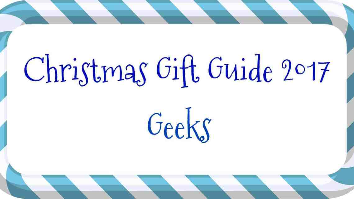Christmas Gift Guide – Geeks