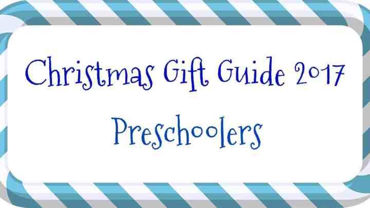 Christmas gift guide – Preschoolers