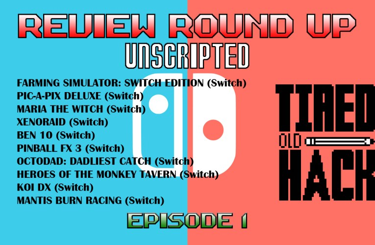 Video: Review Round-Up Unscripted #1