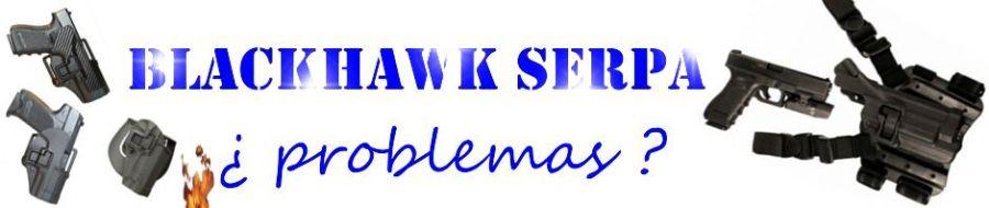 Funda pistolera BlackHawk SERPA ¿problemas?