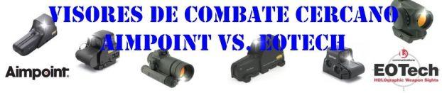 Visores de Combate Cercano: Aimpoint vs. EOTech