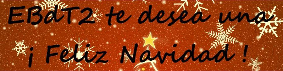 EBdT2 te desea una ¡Feliz Navidad!
