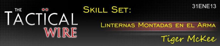 The Tactical Wire. Skill Set. Linternas Montadas en el Arma. Tiger McKee. 31ENE13
