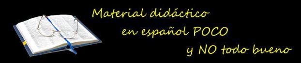 Material Didáctico: en español POCO y NO todo bueno
