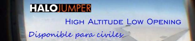 Paracaidismo: salto desde una gran altitud y apertura a baja cota [High Altitude Low Opening (HALO)]. Disponible para civiles. HALOjumper.com