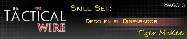 The Tactical Wire. Skill Set: Dedo en el disparador. Tiger McKee. 29AGO13.