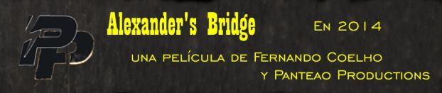 """En 2014 """"Alexander's Bridge"""", una película de Fernando Coelho (Panteao Productions)."""