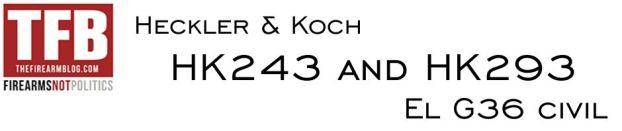 Fusiles Heckler & Koch HK243 and HK293 (el G36 Civil). The Firearm Blog.