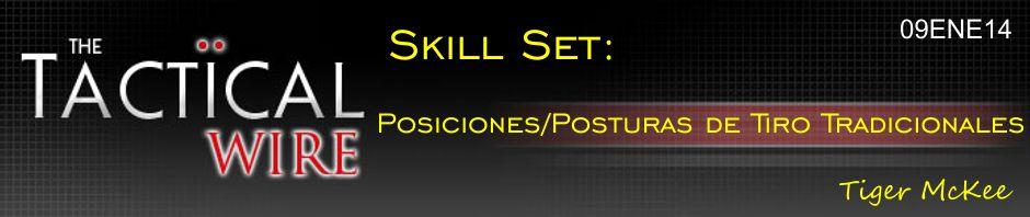 The Tactical Wire. Skill Set: Posiciones/Posturas de Tiro Tradicionales. Tiger McKee. 09ENE14.
