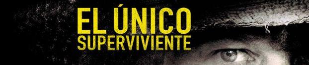 Una película excelente e imprescindible: El Único Superviviente [Lone Survivor], en España desde el 01ENE14.