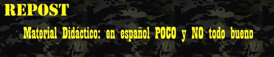 REPOST: Material Didáctico, en español POCO y NO todo bueno.