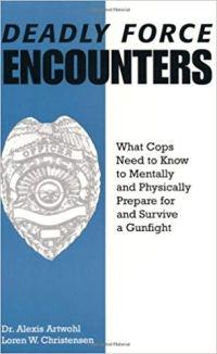 Deadly Force Encounters, por Dra. Alexis Artwohl y Loren W. Christensen