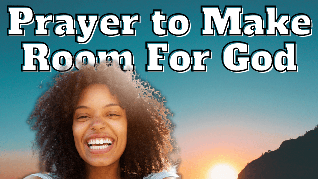 Are you prepared for a miracle? | Prayer to Make Room for God