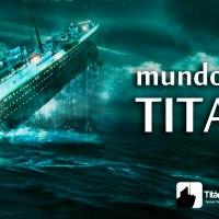 Mundo pós Titanic