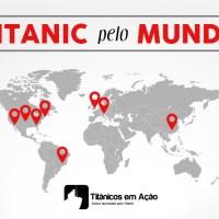 TITANIC pelo MUNDO