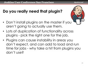 """Do you really need that plugin slide from Andrew Bayer's 2014 presentation Seven Habbits of Highliy Effective Jenkins Users"""""""