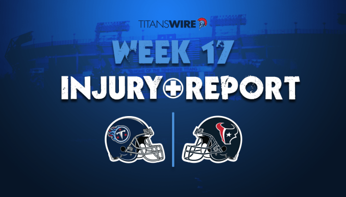 Houston Texans vs. Tennessee Titans final injury report for Week 17