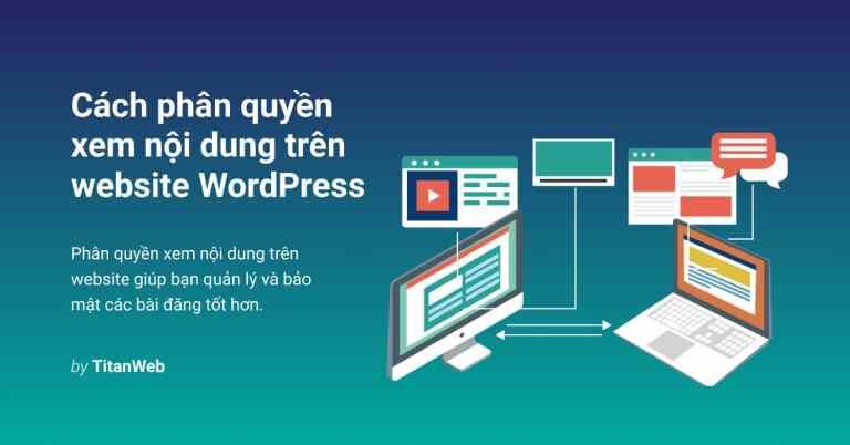 Hướng dẫn phân quyền xem nội dung trên website WordPress