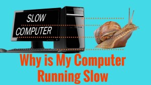 10 Reasons Why  Is My Computer So Slow