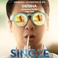 """'Sementara Sendiri' Dari Geisha Sebagai OST. Film """"Single"""""""