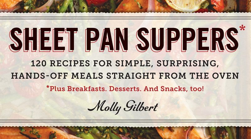 sheet pan suppers molly gilbert book cover. meat fruits and vegetables seasoned and cooking on a sheet pan