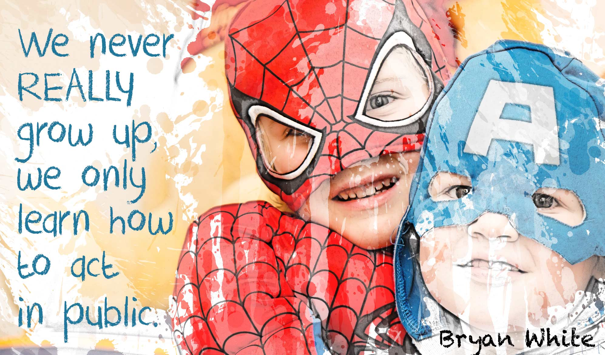 daily inspirational quote image: 2 kids dressed as super heros, depicted as illustrations